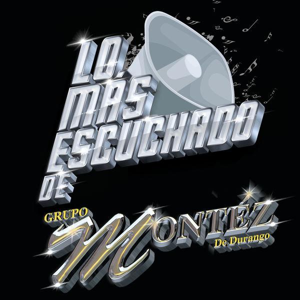 Grupo Montéz De Durango - Lo Más Escuchado De