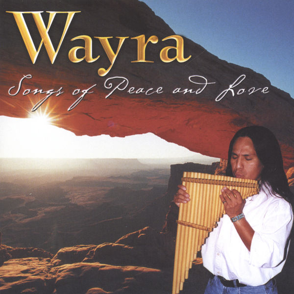 Wayra - Songs Of Peace And Love