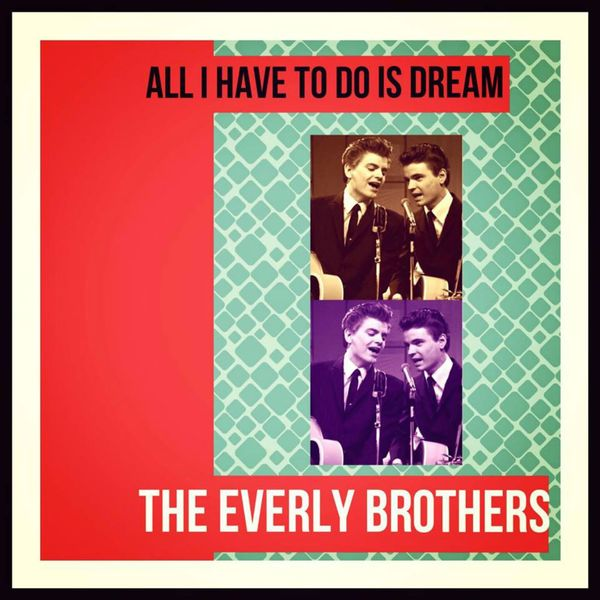 The Everly Brothers - Al I Have to Do Is Dream