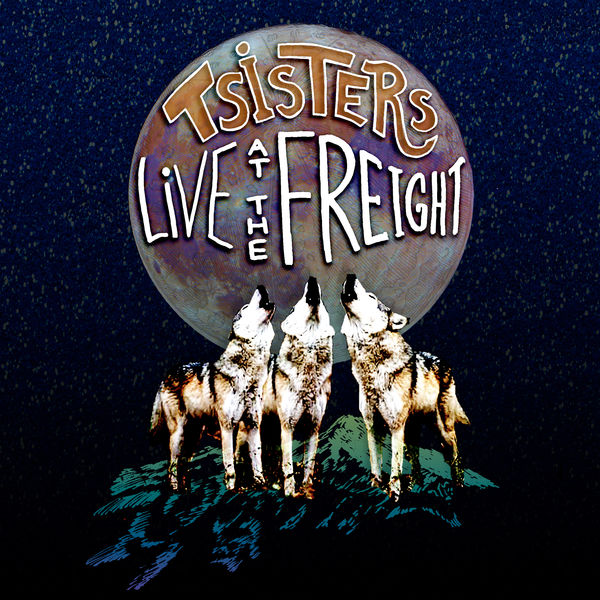 T Sisters - Live at the Freight
