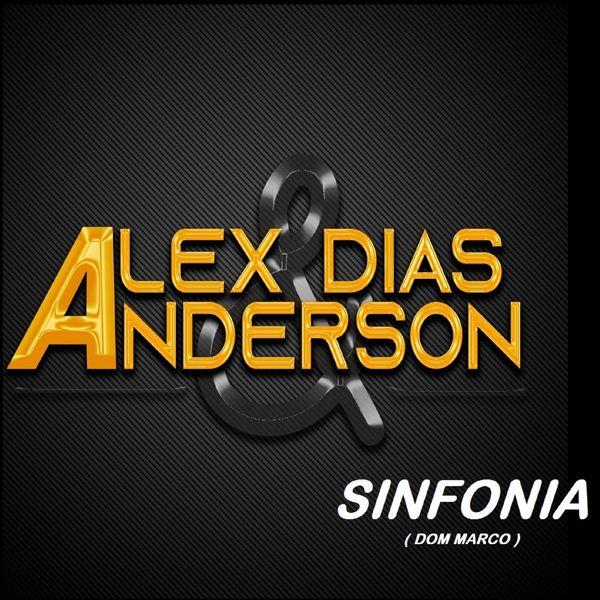 Alex Dias & Anderson - Sinfonia
