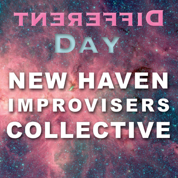 New Haven Improvisers Collective - Different Day