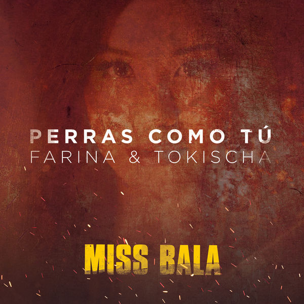 """Farina - Perras Como Tú (From the Motion Picture """"Miss Bala"""")"""