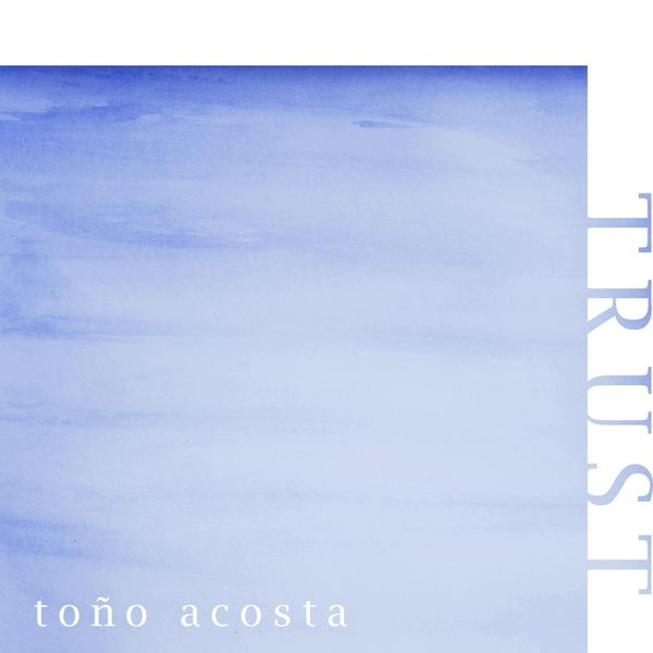 Toño Acosta - Trust