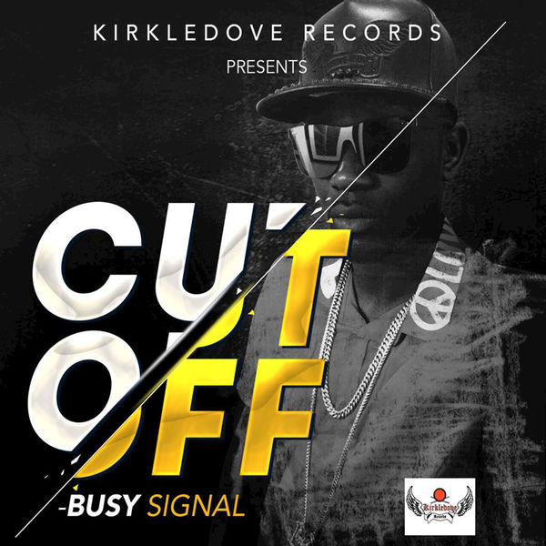 Busy Signal - Cut Off