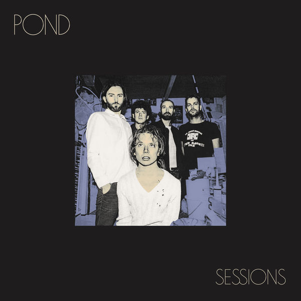 Pond - Sessions