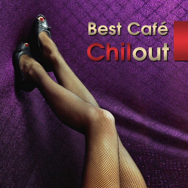 Chillout Music Ensemble - Best Café Chilout: Sexy Chill and Lounge Music, Oriental Sensual Bar, Erotic del Mar, Buddha Relaxation