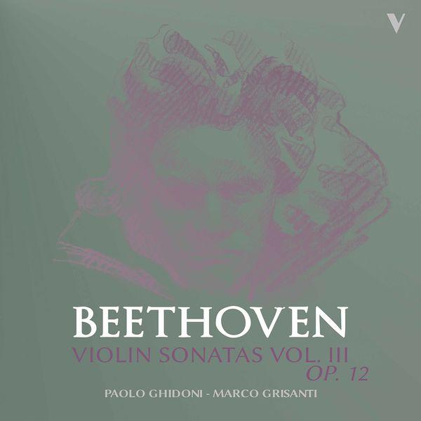 Paolo Ghidoni - Beethoven: Violin Sonatas, Vol. 3 – Op. 12 Nos. 1-3