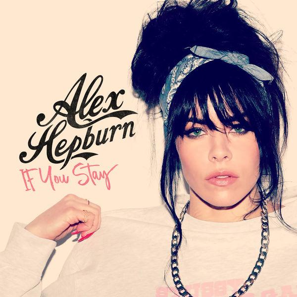 Alex Hepburn - If You Stay