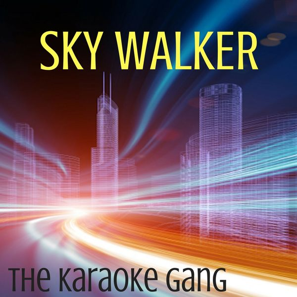 The Karaoke Gang - Sky Walker (Karaoke Version) (Originally Performed by Miguel and Travis Scott)