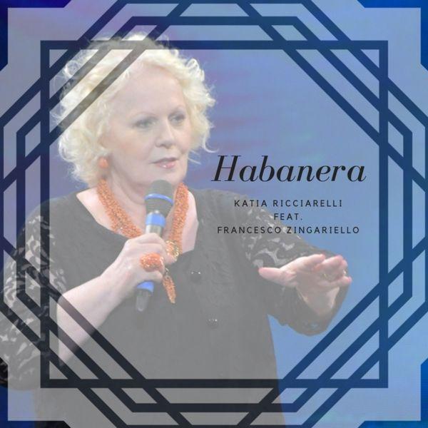 Katia Ricciarelli - Habanera (feat. Francesco Zingariello)