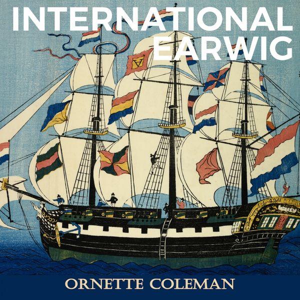 Ornette Coleman - International Earwig