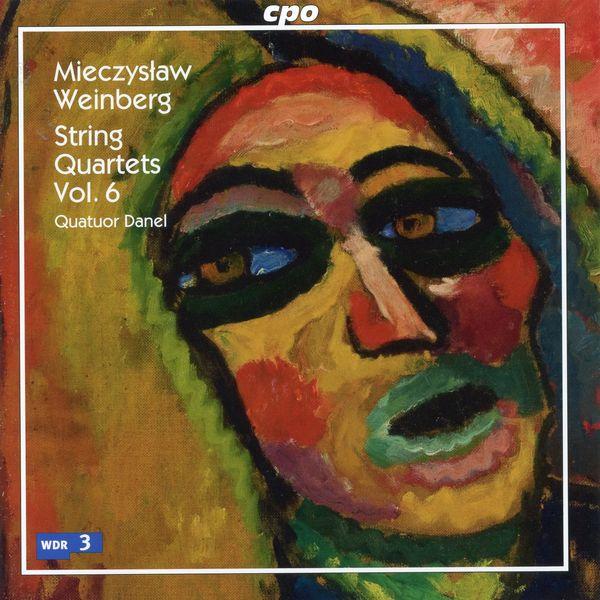 Quatuor Danel - Weinberg: String Quartets, Vol. 6