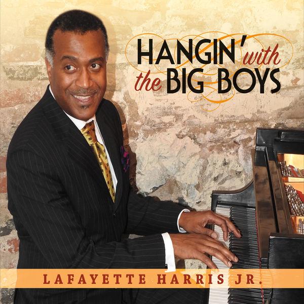Lafayette Harris Jr. - Hangin' with the Big Boys
