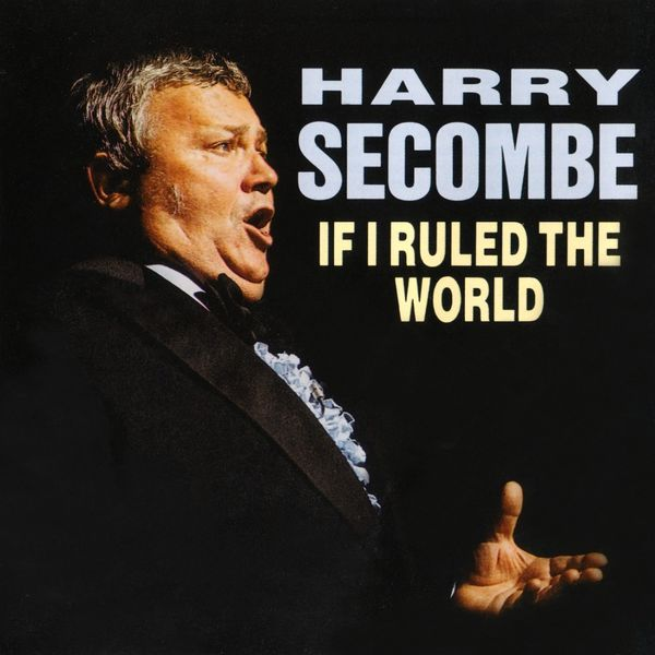 Harry Secombe - If I Ruled The World
