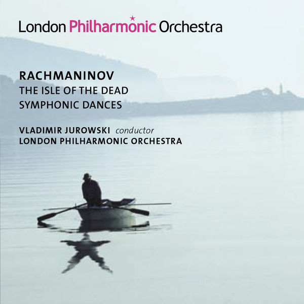 London Philharmonic Orchestra - Rachmaninoff: Symphonic Dances & Isle of the Dead