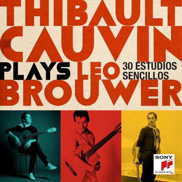 Thibault Cauvin - Thibault Cauvin Plays Leo Brouwer
