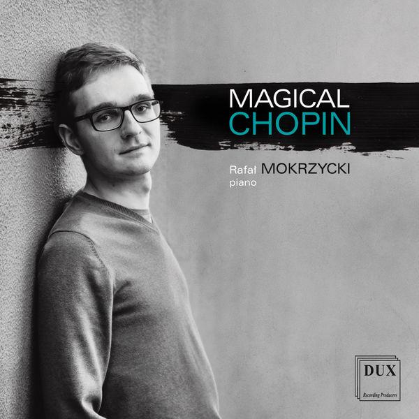Rafał Mokrzycki - Magical Chopin