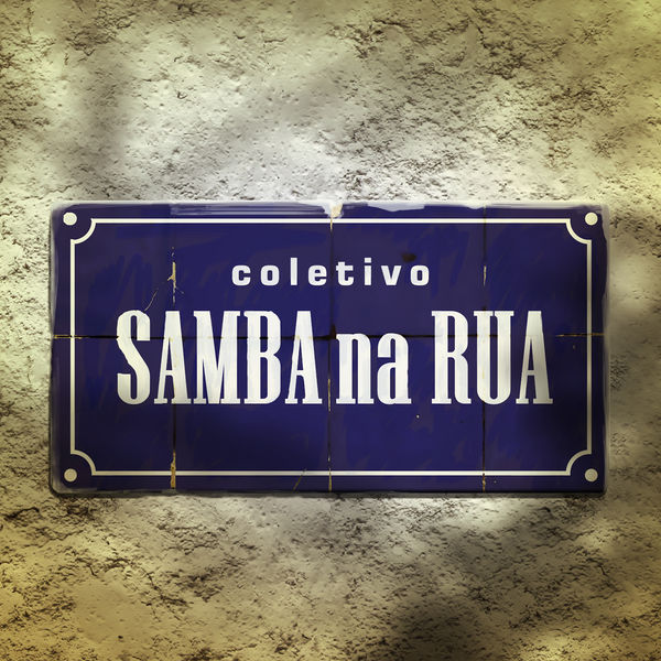 Coletivo Samba na Rua - Coletivo Samba na Rua