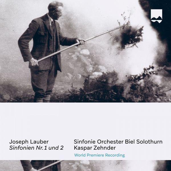 Kaspar Zehnder - Joseph Lauber: Sinfonien No. 1 und 2 (World Premiere Recording)
