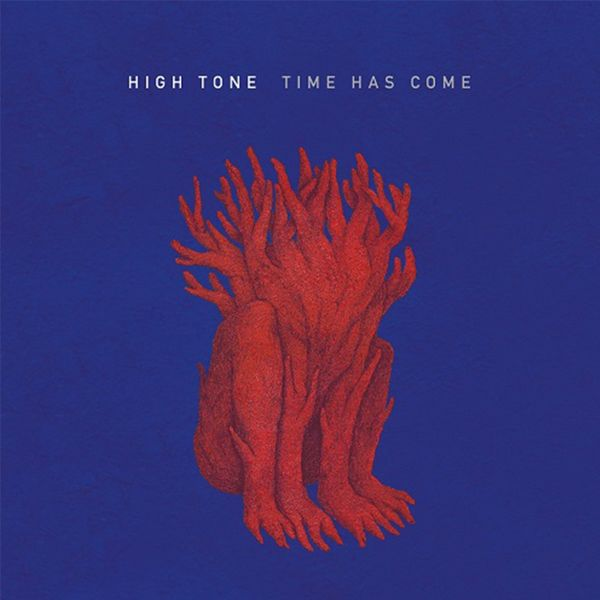 High Tone - Time Has Come