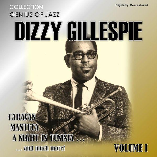 Dizzy Gillespie - Genius of Jazz - Dizzy Gillespie, Vol. 1 (Digitally Remastered)