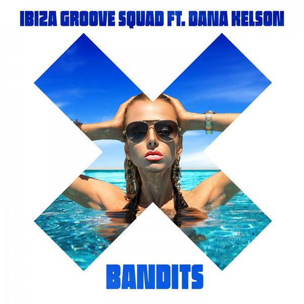 Ibiza Groove Squad - Bandits