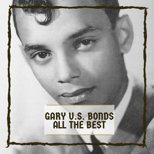 Gary U.S. Bonds - All The Best