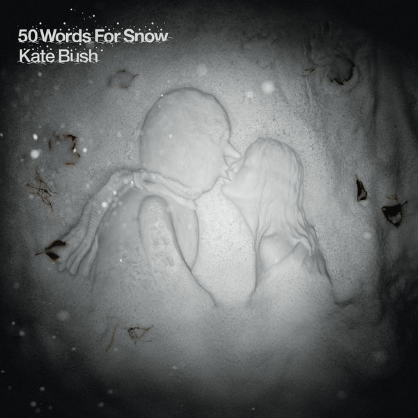 Kate Bush - 50 Words for Snow (2018 Remaster)