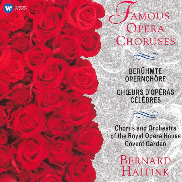 Bernard Haitink - Famous Opera Choruses