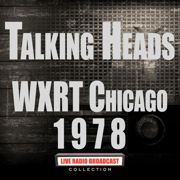 Talking Heads - WXRT Chicago 1978
