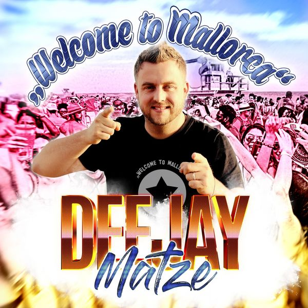 Deejay Matze - Welcome to Mallorca