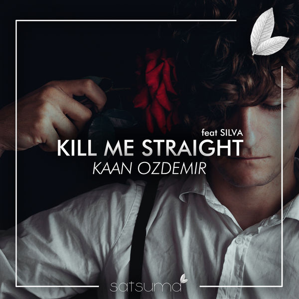 Silva - Kill Me Straight