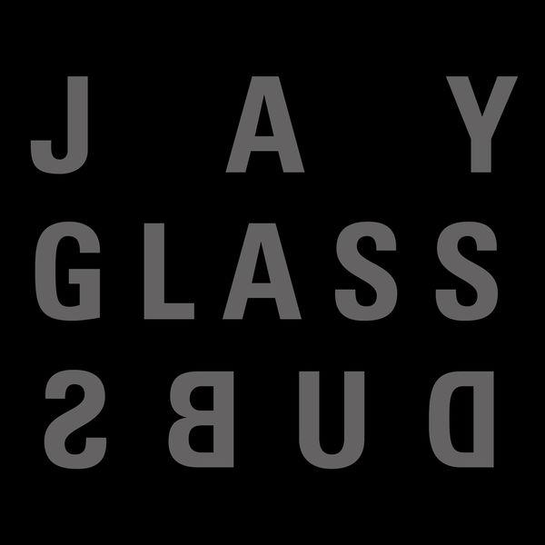 Jay Glass Dubs - Dubs