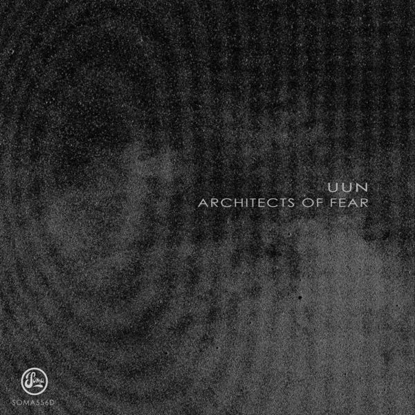 Uun - Architects Of Fear EP