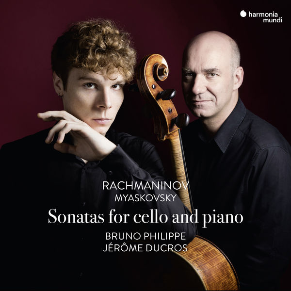 Bruno Philippe - Rachmaninov & Myaskovsky : Sonatas for Cello and Piano