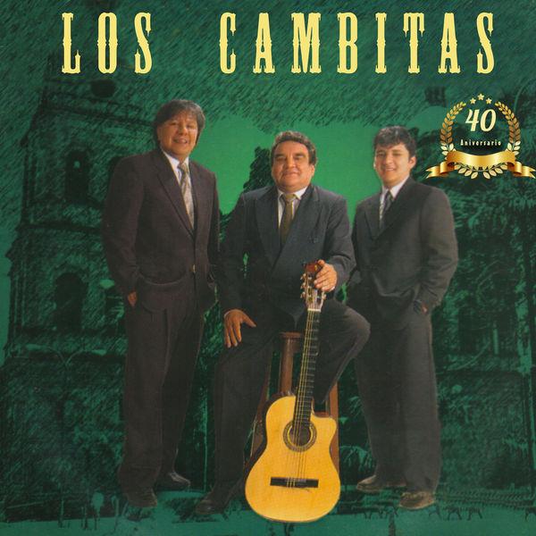 Los Cambitas - 40 Aniversario