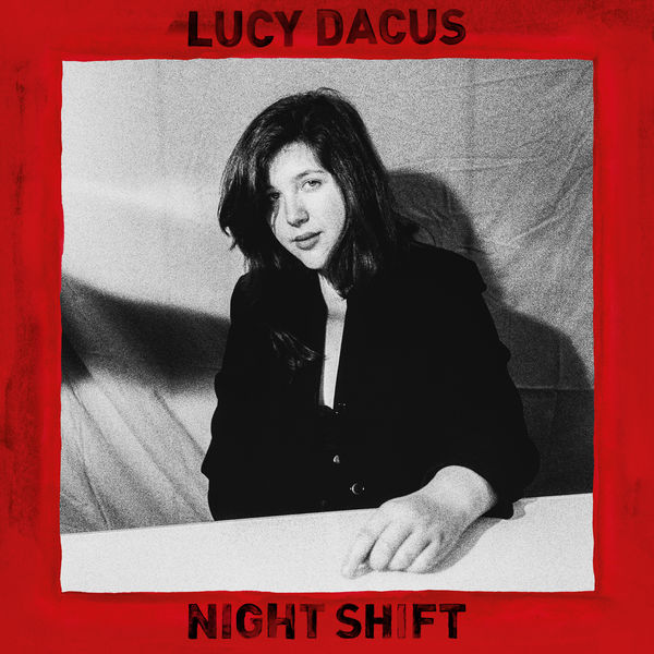 Lucy Dacus|Night Shift
