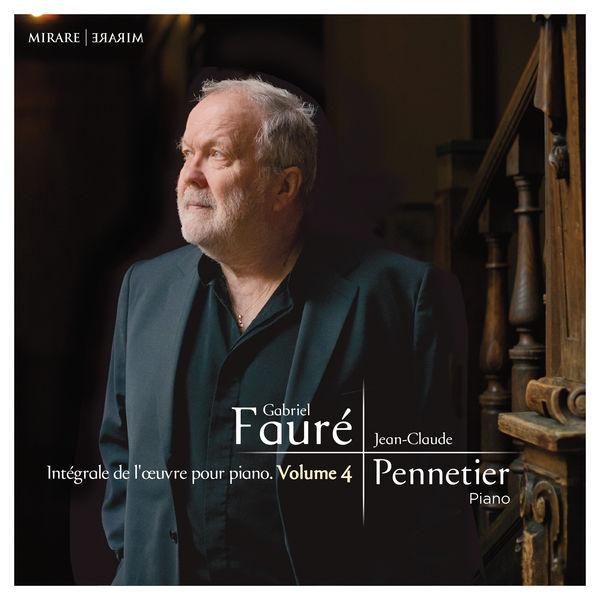 Jean-Claude Pennetier - Fauré: Intégrale de l'œuvre pour piano, Vol. 4