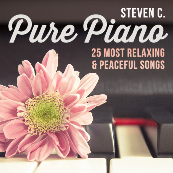 C. Steven - Pure Piano: 25 Most Relaxing & Peaceful Songs