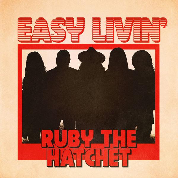 Ruby The Hatchet - Easy Livin'