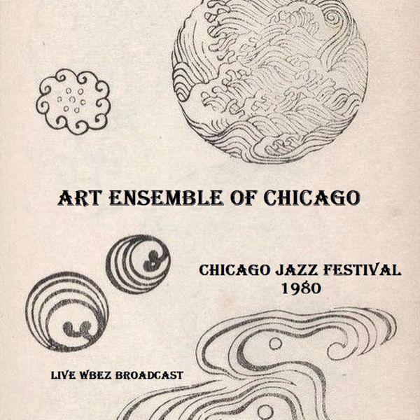 Art Ensemble Of Chicago|Chicago Jazz Festival 1980 (Live WBEZ Broadcast) (Live)