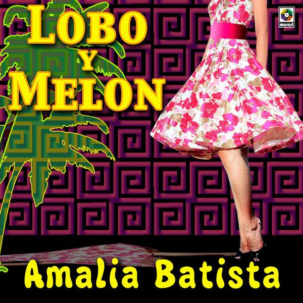 Lobo y Melón - Amalia Batista