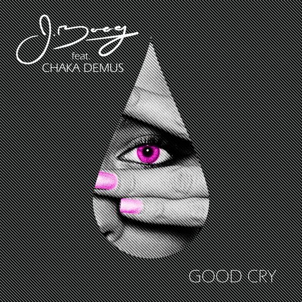 J Boog - Good Cry (feat. Chaka Demus) - Single