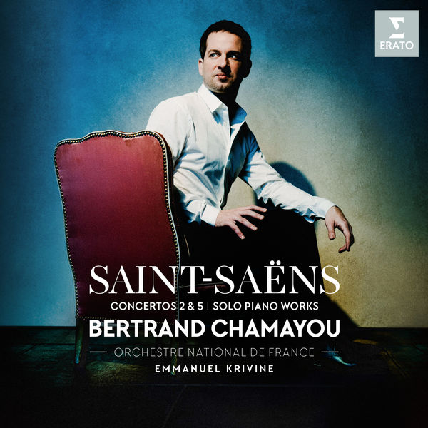 Bertrand Chamayou - Saint-Saëns : Piano Concertos Nos 2, 5 & Piano Works
