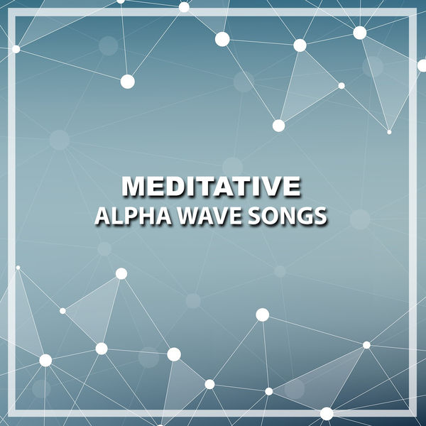 19 Meditative Alpha Wave Songs | White Noise Nature Sounds Baby