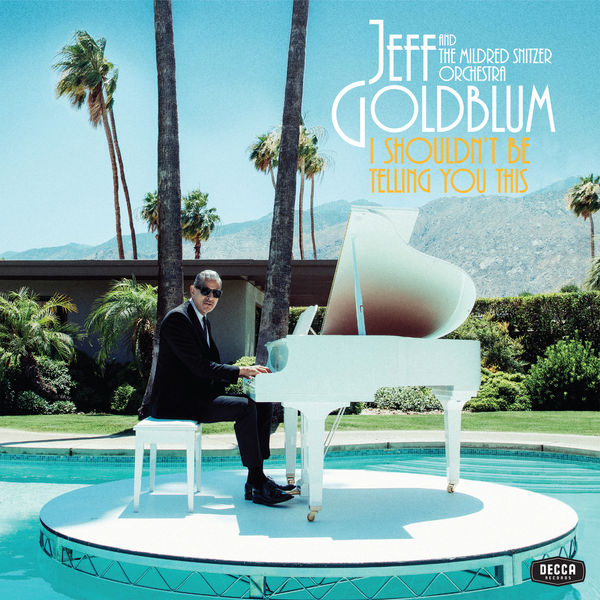 Jeff Goldblum & The Mildred Snitzer Orchestra - Let's Face The Music And Dance