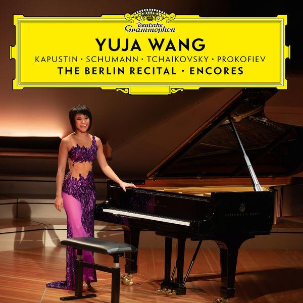 Yuja Wang - The Berlin Recital – Encores