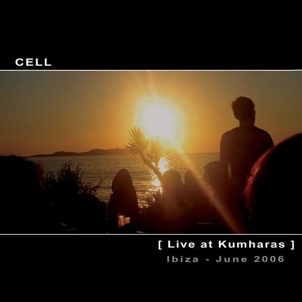 Cell - Live at Kumharas, Ibiza