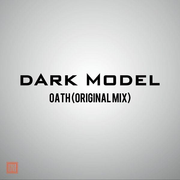 Dark Model - Oath